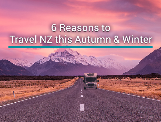 Reasons to Travel New Zealand this Autumn and Winter